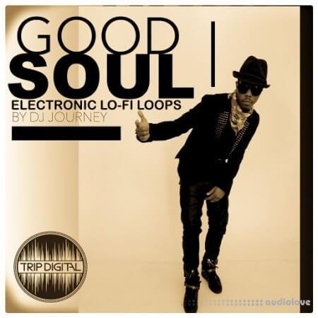 Trip Digital Good Soul Electronic Lo-Fi