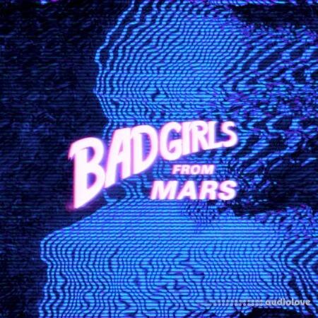 NoLyrics Bad Girls From Mars WAV MiDi