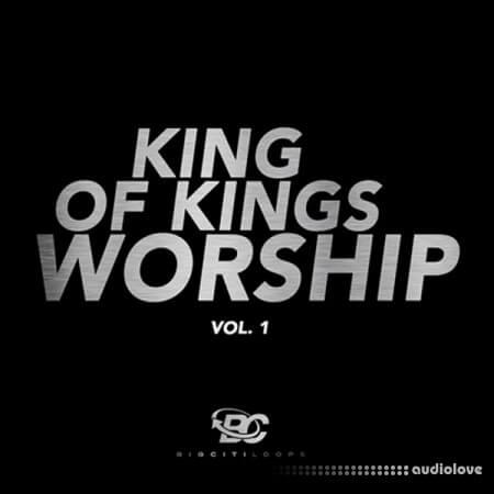 Big Citi Loops King Of Kings Worship Vol.1