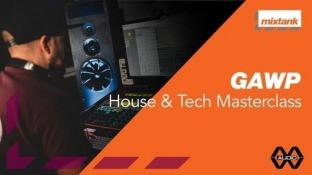 Mixtank.tv GAWP House and Tech Masterclass