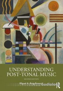 Understanding Post-Tonal Music Ed 2