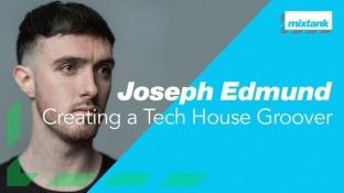 Mixtank.tv Joseph Edmund Creating a Tech House Groover