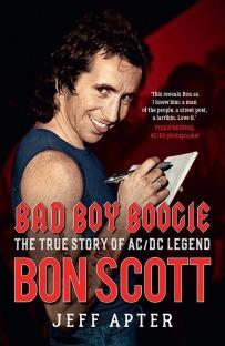 Bad Boy Boogie: The True Story of AC/DC Legend Bon Scott