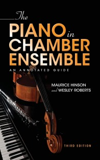 The Piano in Chamber Ensemble: An Annotated Guide, 3rd Edition