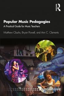 Popular Music Pedagogies: A Practical Guide for Music Teachers