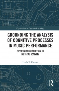 Grounding the Analysis of Cognitive Processes in Music Performance