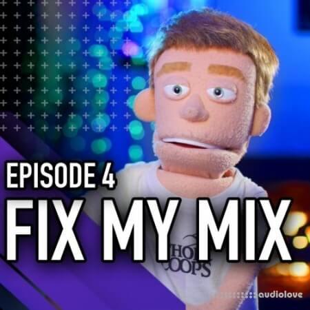 MyMixLab FIX MY MIX Episode 04
