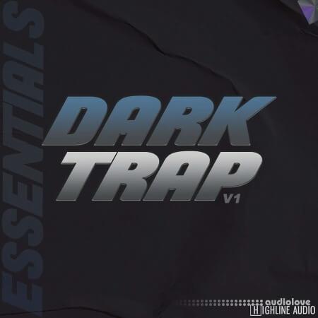 Highline Audio Dark Trap Essentials Volume 1