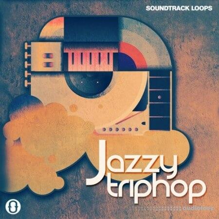 SoundTrack Loops Jazzy Trip Hop