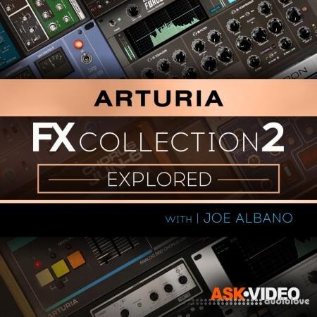 Arturia FX 2 101 The Arturia FX Collection 2 Explored TUTORiAL