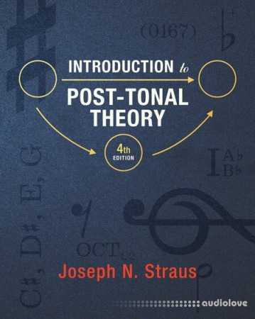 Introduction to Post-Tonal Theory 4th Edition