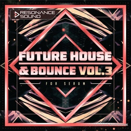Resonance Sound Future House And Bounce Volume 3