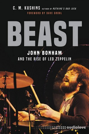 Beast: John Bonham and the Rise of Led Zeppelin