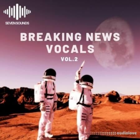 Seven Sounds Breaking New Vocals Volume 2
