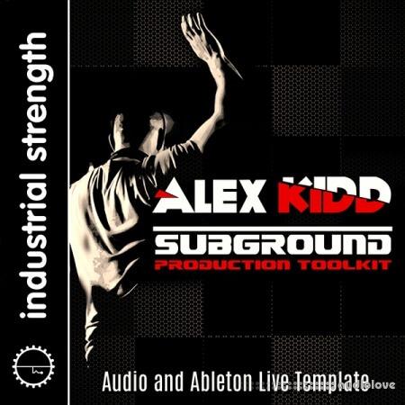 Industrial Strength DJ Alex Kidd Subground Production Toolkit WAV MiDi DAW Templates