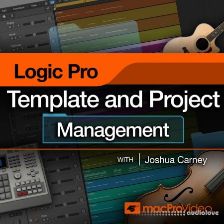 MacProVideo Logic Pro 304 Logic Pro Templates and Project Management TUTORiAL