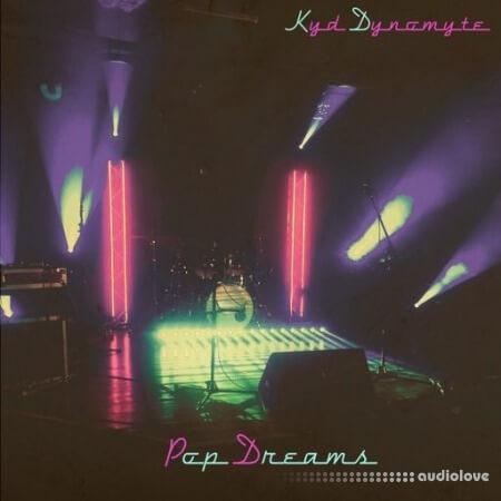 Kyd Dynomyte Pop Dreams