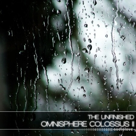 The Unfinished Omnisphere Colossus II Synth Presets