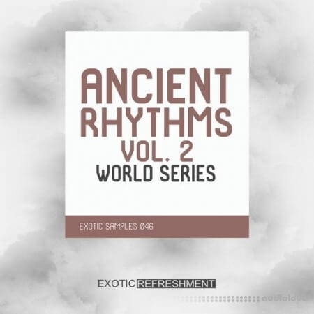 Exotic Refreshment Ancient Rhythms 2 World Series Sample Pack