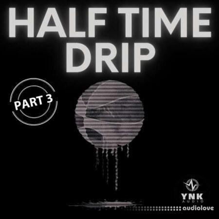 YnK Audio Half Time Drip Part3