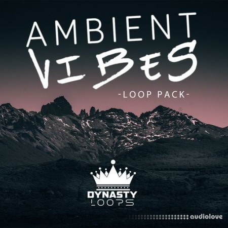 Dynasty Loops Ambient Vibes