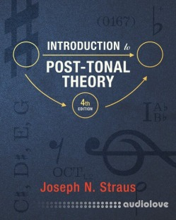 Introduction to Post-Tonal Theory, 4th Edition