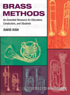 Brass Methods: An Essential Resource for Educators, Conductors, and Students