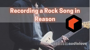 SkillShare How to Record a Rock Song in Reason