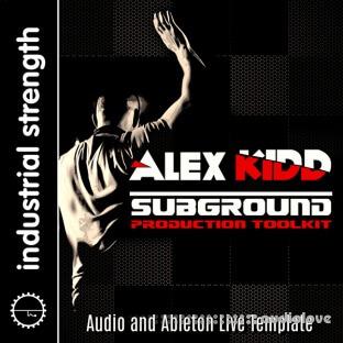 Industrial Strength DJ Alex Kidd Subground Production Toolkit