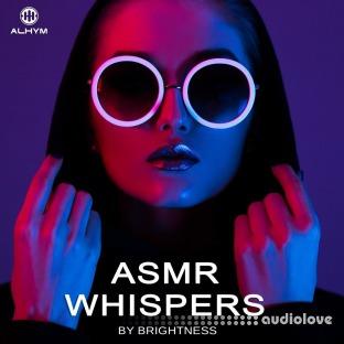 ALHYM Records Brightness ASMR Whispers