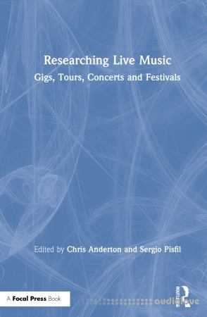 Researching Live Music: Gigs, Tours, Concerts and Festivals