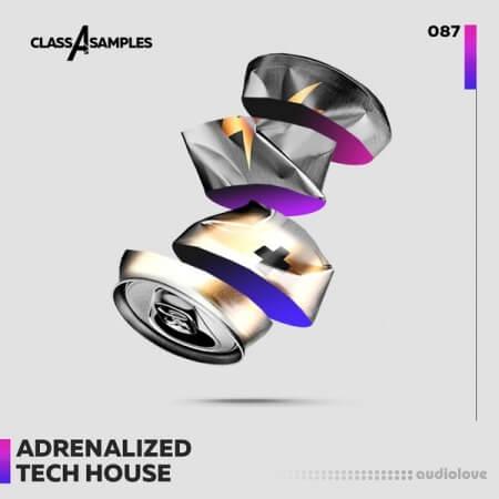 Class A Samples Adrenalized Tech House