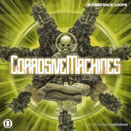 Soundtrack Loops Corrosive Machines