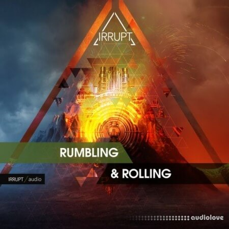 Irrupt Rumbling and Rolling
