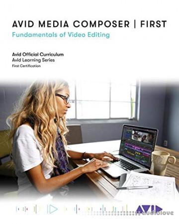 Avid Media Composer | First: Fundamentals of Video Editing