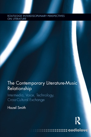 The Contemporary Literature-Music Relationship: Intermedia Voice Technology Cross-Cultural Exchange