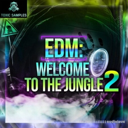 Toxic Samples EDM Welcome To The Jungle 2