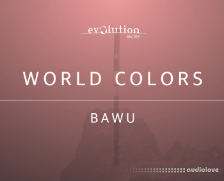 Evolution Series World Colors Bawu KONTAKT