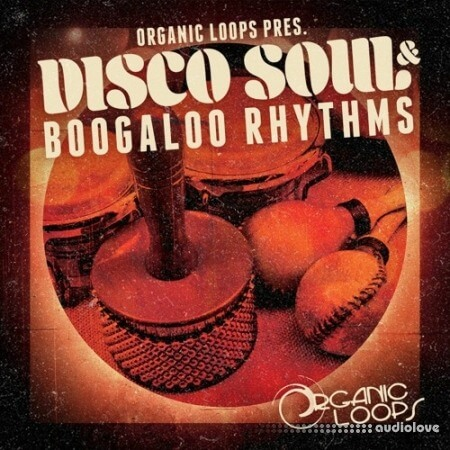 Organic Loops Disco Soul and Boogaloo Rhythms