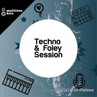 Multiton Bits Techno and Foley Session