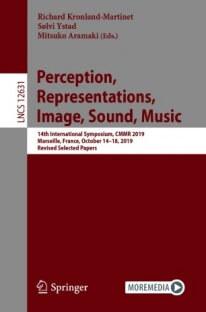 Perception, Representations, Image, Sound, Music: 14th International Symposium, CMMR 2019