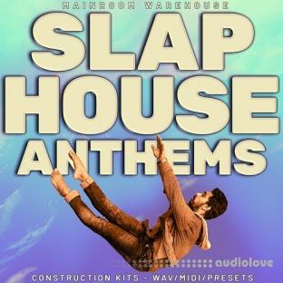 Mainroom Warehouse Slap House Anthems