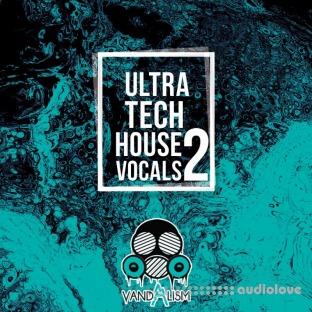 Vandalism Ultra Tech House Vocals 2