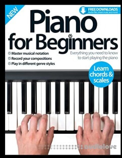 Piano for Beginners : Everything you need to know to start playing the piano