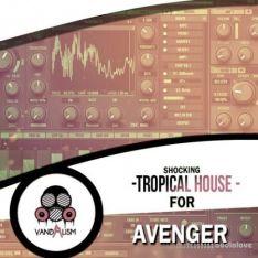 Vandalism Shocking Tropical House For Avenger