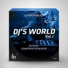 Loopoholics DJs World Vol.1 House Construction Kits