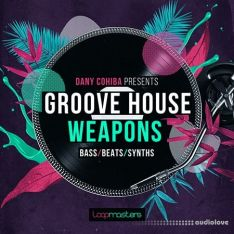 Loopmasters Danny Cohiba Groove House Weapons