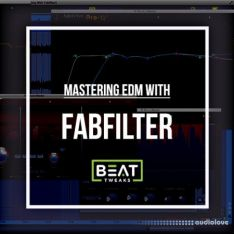Beat Tweaks Mastering EDM With FabFilter
