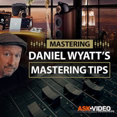 Ask Video Mastering 101 Daniel Wyatt's Mastering Tips