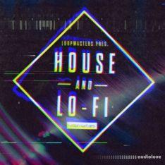 Loopmasters House and LoFi